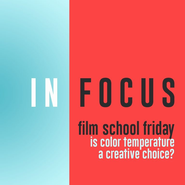 Read more about the article Film School Friday – Is color temperature a creative choice?