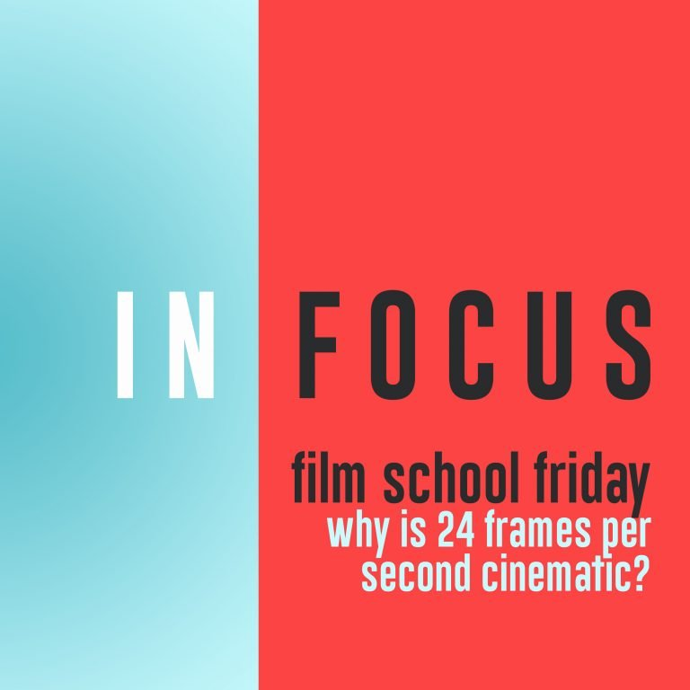 Read more about the article Film School Friday – Why is 24 frames per second cinematic?