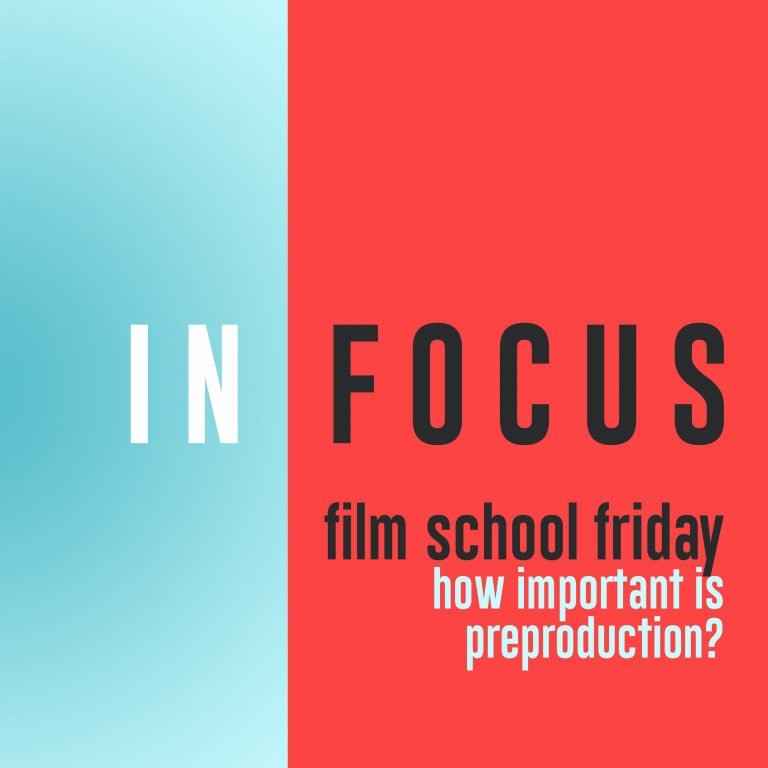 Read more about the article Film School Friday – How important is preproduction?