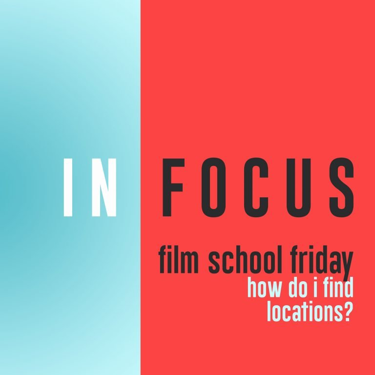 Read more about the article Film School Friday – How do I find locations?