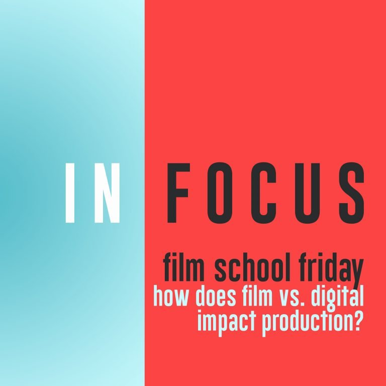Read more about the article Film School Friday – How does film or digital impact production?